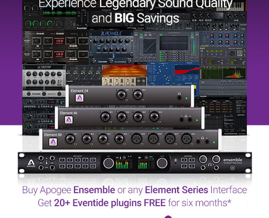 Buy an Apogee Element or Ensemble Thunderbolt audio interface, Get FREE Access to Eventide Plugins for 6 Months