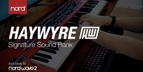 Introducing the Haywyre Signature Sound Bank for Nord Wave 2