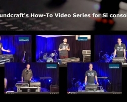 "HARMAN's Soundcraft Launches Online ""How To"" Video Series"