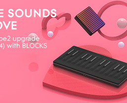 More Sounds to Love: FREE Strobe2 upgrade with ROLI BLOCKS