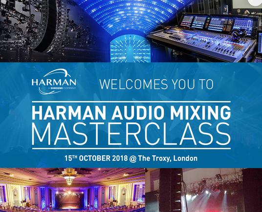 HARMAN presents Audio Mixing Masterclass at Troxy London